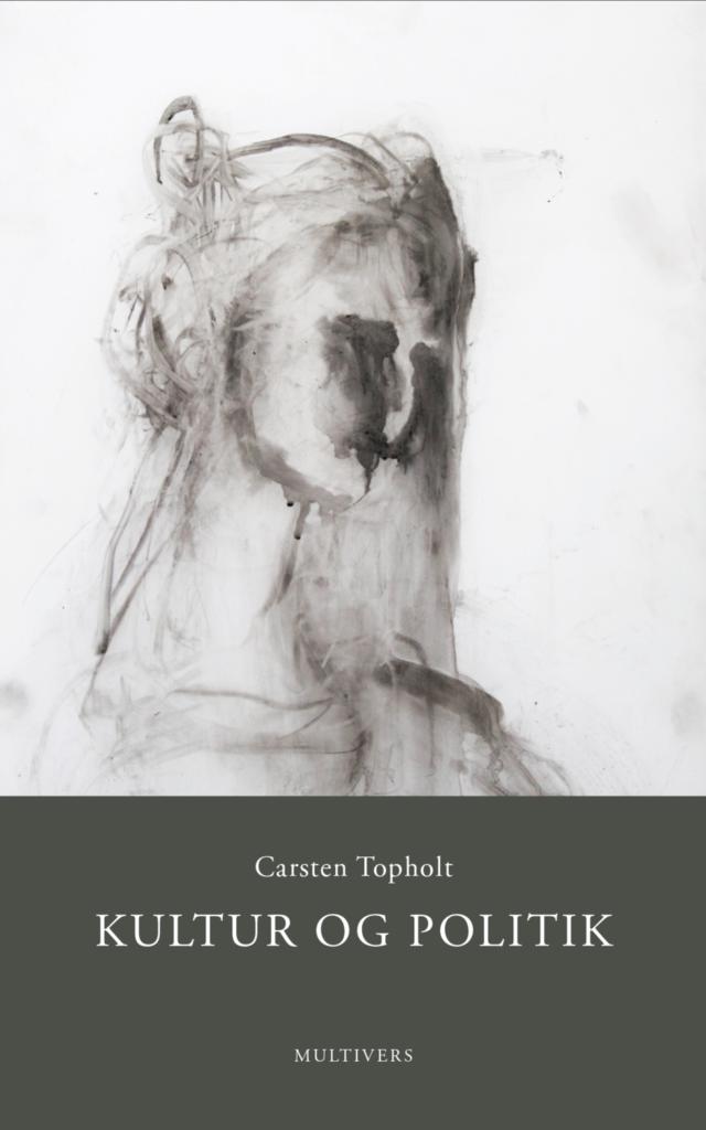 Carsten Topholt: Kultur og politik